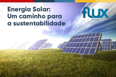 Energia Solar: Um caminho para a sustentabilidade