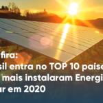 Confira: Brasil entra no Top 10 de países que mais instalaram energia solar em 2020