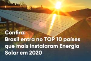 Read more about the article Confira: Brasil entra no Top 10 de países que mais instalaram energia solar em 2020