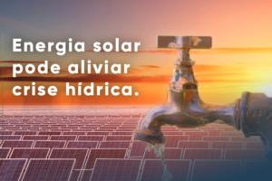 Read more about the article ENERGIA SOLAR PODE ALIVIAR CRISE HÍDRICA