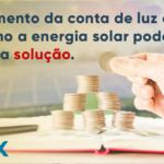 Energia em Alta: Entenda o aumento da conta de luz e como a energia solar pode ser a solução