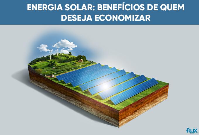 You are currently viewing Energia solar: benefícios de quem deseja economizar