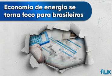 Economia de energia se torna foco para brasileiros