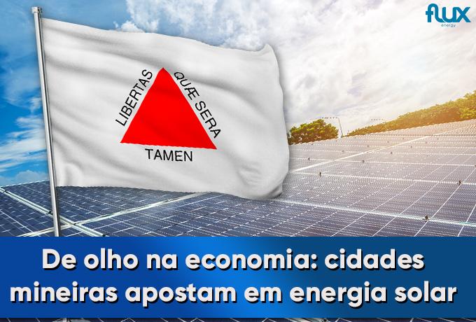 You are currently viewing De olho na economia: cidades mineiras apostam na energia solar
