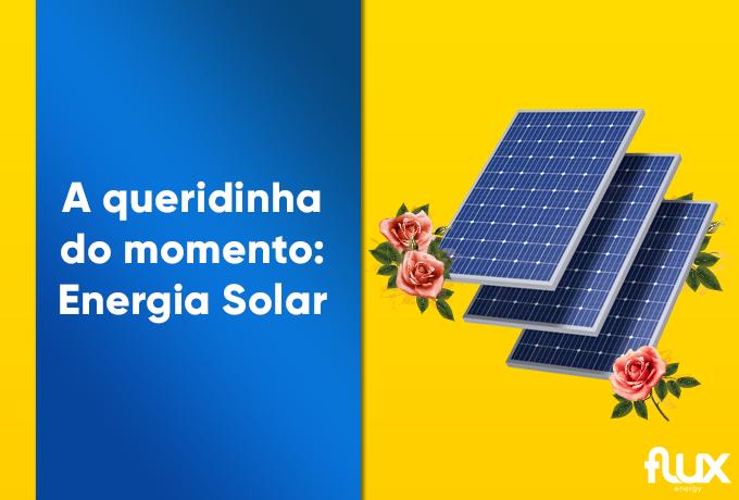 You are currently viewing A queridinha do momento: Energia Solar